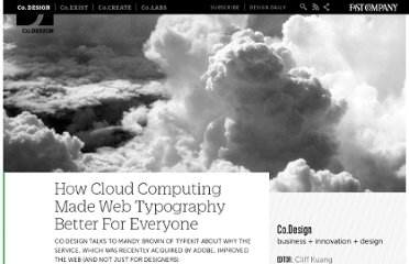 http://www.fastcodesign.com/1665250/how-cloud-computing-made-web-typography-better-for-everyone