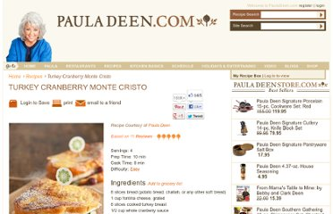 http://www.pauladeen.com/recipes/recipe_view/turkey_cranberry_monte_cristo/