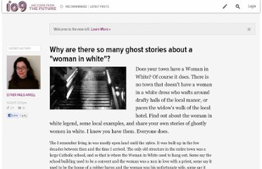 http://io9.com/5851037/why-are-there-so-many-legends-about-a-woman-in-white