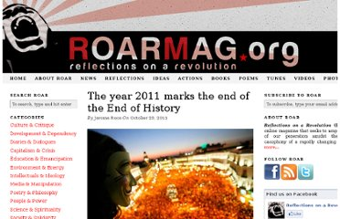 http://roarmag.org/2011/10/the-year-2011-marks-the-end-of-the-end-of-history/