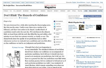 http://www.nytimes.com/2011/10/23/magazine/dont-blink-the-hazards-of-confidence.html?pagewanted=2&src=recg