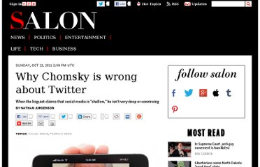 http://www.salon.com/2011/10/23/why_chomsky_is_wrong_about_twitter/