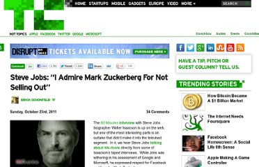 http://techcrunch.com/2011/10/23/steve-jobs-admire-mark-zuckerberg-not-selling-out/
