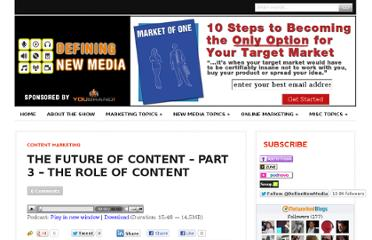 http://definingnewmedia.com/content-marketing/the-future-of-content-part-3-the-role-of-content/