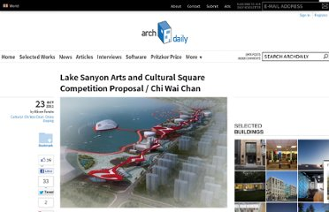 http://www.archdaily.com/178203/lake-sanyon-arts-and-cultural-square-competition-proposal-chi-wai-chan-2/