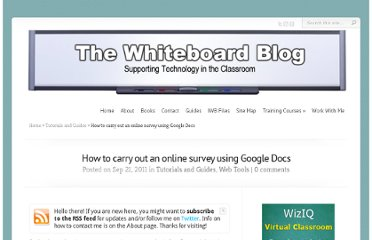 http://www.whiteboardblog.co.uk/2011/09/how-to-carry-out-an-online-survey-using-google-docs/