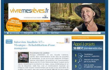 http://www.vivremesreves.fr/2011/10/interview-finaliste-15-monique-rehabilitation-dune-mangrove/#.TqWlo8Ay_CI.facebook