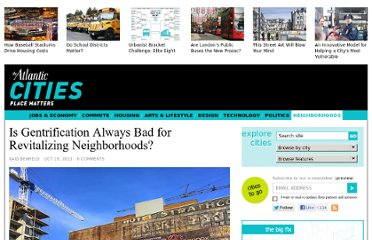 http://www.theatlanticcities.com/neighborhoods/2011/10/gentrification-always-bad-revitalizing-neighborhoods/316/