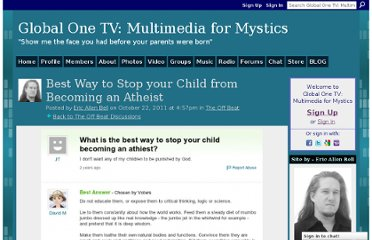 http://www.globalone.tv/group/theoffbeat/forum/topics/best-way-to-stop-your-child-from-becoming-an-atheist