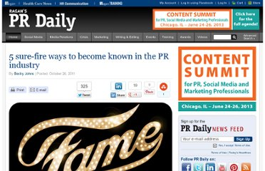 http://www.prdaily.com/Main/Articles/5_surefire_ways_to_become_known_in_the_PR_industry_9855.aspx