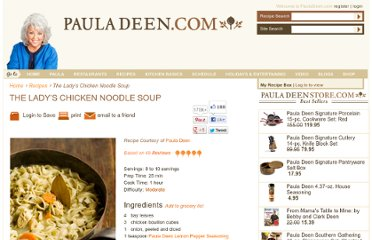 http://www.pauladeen.com/recipes/recipe_view/the_ladys_chicken_noodle_soup/