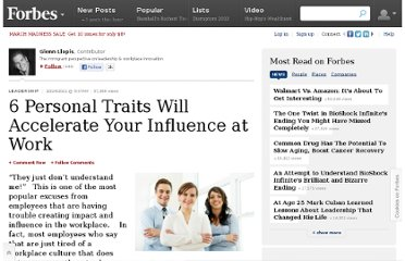 http://www.forbes.com/sites/glennllopis/2011/10/24/6-personal-traits-will-accelerate-your-influence-at-work/