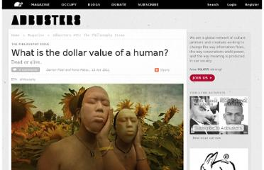 http://349774-www1.www.adbusters.org/magazine/95/dollar_value_of_a_human.html