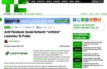 http://techcrunch.com/2011/10/25/anti-facebook-social-network-unthink-launches-to-public/