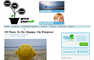 http://www.pickthebrain.com/blog/10-ways-to-be-happy-on-purpose/