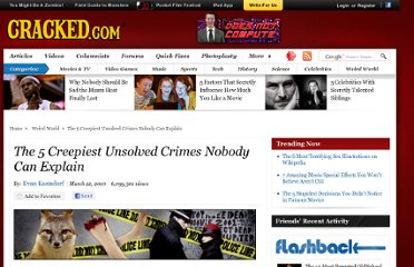 http://www.cracked.com/article_18459_the-5-creepiest-unsolved-crimes-nobody-can-explain_p2.html