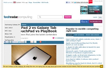 http://www.techradar.com/news/mobile-computing/xoom-vs-ipad-2-vs-galaxy-tab-10-1-vs-touchpad-vs-playbook-932945