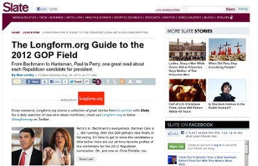 http://www.slate.com/articles/life/longform/2011/08/the_longformorg_guide_to_the_2012_gop_field.html