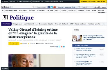 http://www.lemonde.fr/politique/article/2011/10/26/pour-valery-giscard-d-estaing-on-exagere-la-gravite-de-la-crise-europeenne_1594247_823448.html