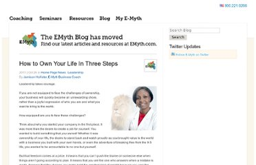 http://www.e-myth.com/cs/user/print/post/how-to-own-your-life-in-three-steps