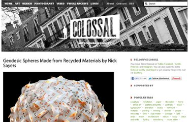 http://www.thisiscolossal.com/2011/08/geodesic-spheres-made-from-recycled-materials-by-nick-sayers/