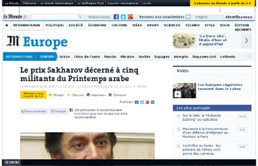 http://www.lemonde.fr/europe/article/2011/10/27/le-prix-sakharov-decerne-a-cinq-militants-du-printemps-arabe_1594424_3214.html#xtor=RSS-3208