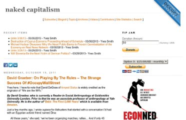 http://www.nakedcapitalism.com/2011/10/david-graeber-on-playing-by-the-rules-%e2%80%93-the-strange-success-of-occupy-wall-street.html
