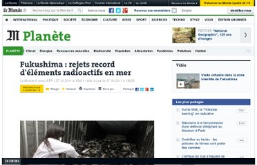 http://www.lemonde.fr/planete/article/2011/10/27/fukushima-rejets-records-d-elements-radioactifs-en-mer_1595116_3244.html