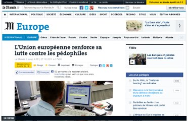 http://www.lemonde.fr/europe/article/2011/10/27/l-union-europeenne-renforce-sa-lutte-contre-les-pedophiles_1595257_3214.html
