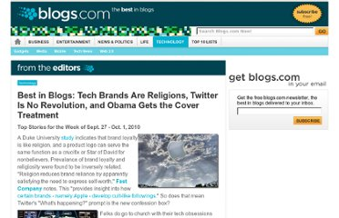 http://www.blogs.com/2010/10/01/best-in-blogs-tech-brands-are-religions-twitter-is-no-revolution-and-obama-gets-the-cover-treatment.html