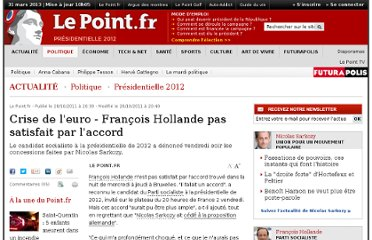 http://www.lepoint.fr/politique/election-presidentielle-2012/crise-de-l-euro-francois-hollande-pas-satisfait-par-l-accord-28-10-2011-1390520_324.php