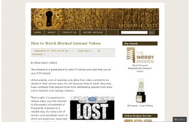 http://brokensecrets.com/2010/09/27/how-to-watch-blocked-internet-videos/