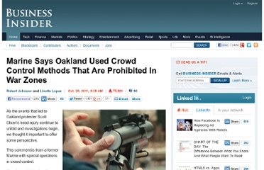http://www.businessinsider.com/marine-with-crowd-control-training-points-out-oakland-used-methods-prohibited-in-war-zones-2011-10
