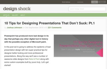 http://designshack.net/articles/graphics/10-tips-for-designing-presentations-that-dont-suck-pt-1/
