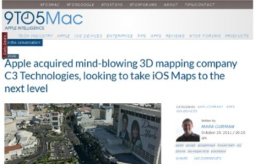 http://9to5mac.com/2011/10/29/apple-acquired-mind-blowing-3d-mapping-company-c3-technologies-looking-to-take-ios-maps-to-the-next-level/
