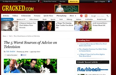 http://www.cracked.com/article_16988_the-5-worst-sources-advice-television.html