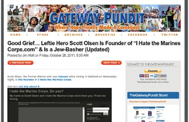 http://www.thegatewaypundit.com/2011/10/good-grief-leftie-hero-scott-olsen-is-founder-of-i-hate-the-marines-com/
