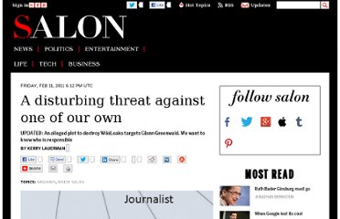 http://www.salon.com/2011/02/11/threats_against_glenn_greenwald_wikileaks/