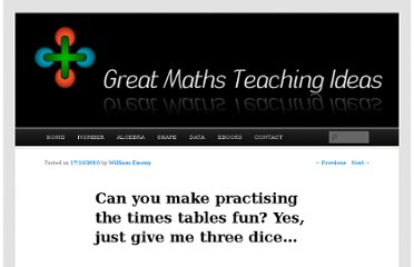 http://www.greatmathsteachingideas.com/2010/10/17/can-you-make-practising-the-times-tables-fun-yes-just-give-me-three-dice/