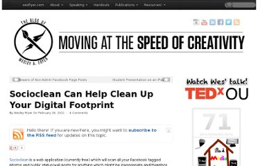 http://www.speedofcreativity.org/2011/02/26/socioclean-can-help-clean-up-your-digital-footprint/