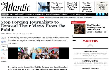 http://www.theatlantic.com/politics/archive/2011/10/stop-forcing-journalists-to-conceal-their-views-from-the-public/247571/