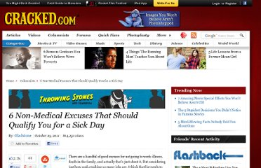 http://www.cracked.com/blog/6-non-medical-excuses-that-should-qualify-you-sick-day/