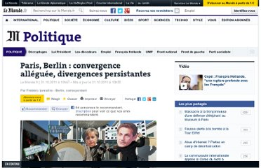 http://www.lemonde.fr/politique/article/2011/10/31/paris-berlin-convergence-alleguee-divergences-persistantes_1596325_823448.html