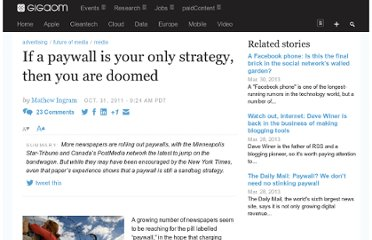 http://gigaom.com/2011/10/31/if-a-paywall-is-your-only-strategy-then-you-are-doomed/