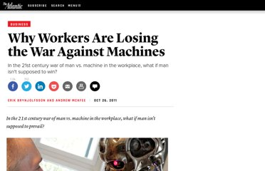 http://www.theatlantic.com/business/archive/2011/10/why-workers-are-losing-the-war-against-machines/247278/