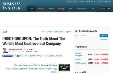 http://www.businessinsider.com/inside-groupon-the-truth-about-the-worlds-most-controversial-company-2011-10
