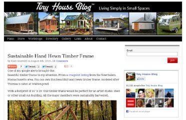 http://tinyhouseblog.com/timber-frame/sustainable-hand-hewn-timber-frame/