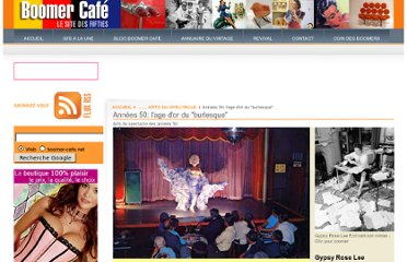 http://boomer-cafe.net/version2/index.php/Arts-du-spectacle-des-annees-50/Annees-50-l-age-d-or-du-burlesque.html