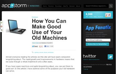 http://windows.appstorm.net/how-to/hardware/how-you-can-make-good-use-of-your-old-machines/
