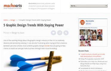http://machoarts.com/5-graphic-design-trends-with-staying-power
